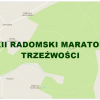 W najbliższą niedzielę startuje XII Radomski Maraton Trzeźwości